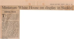 1991-06-23 Chicago Sun Times White House Miniature on Display in Skokie WHR